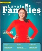 Laval Families Magazine   Laval's Family Life Magazine   First English publication in Laval offering inspiring articles on Family, Education, Community of Laval & more for family in Laval Quebec